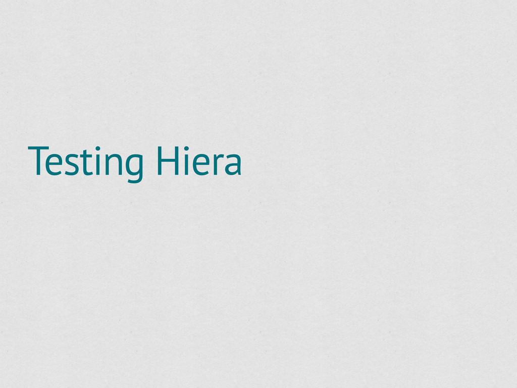 Testing Hiera