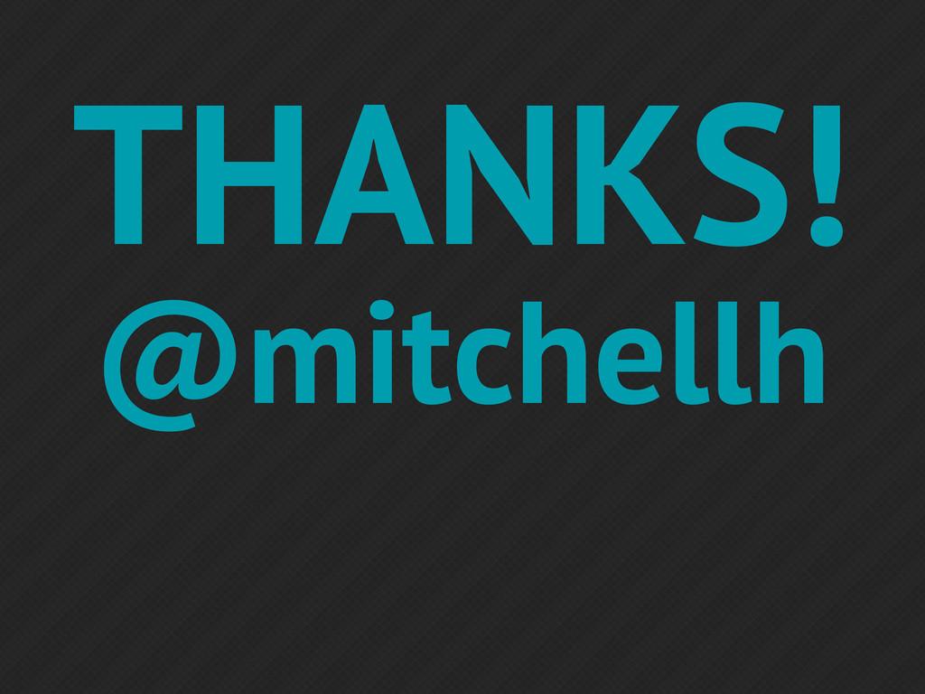 THANKS! @mitchellh