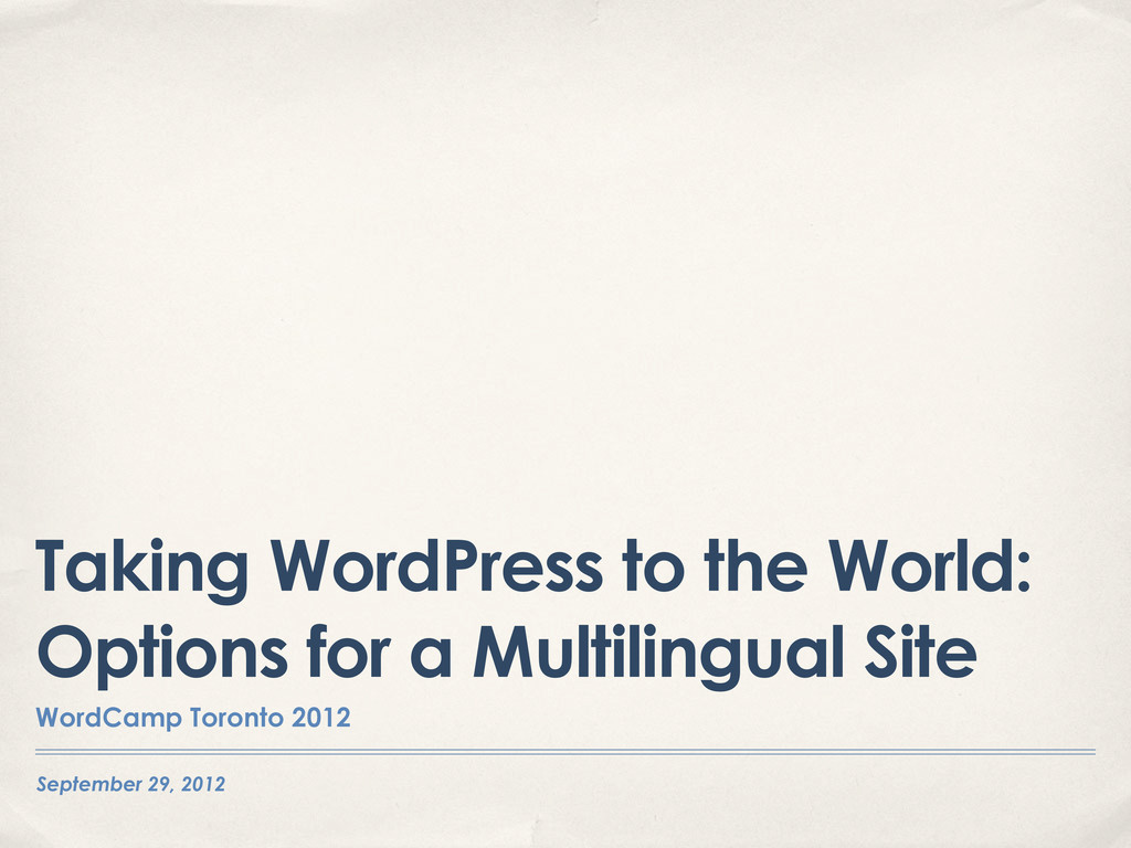 September 29, 2012 Taking WordPress to the Worl...