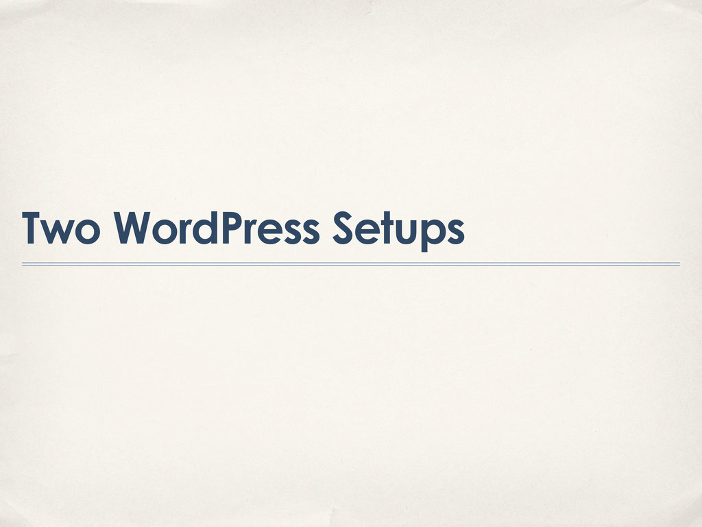 Two WordPress Setups