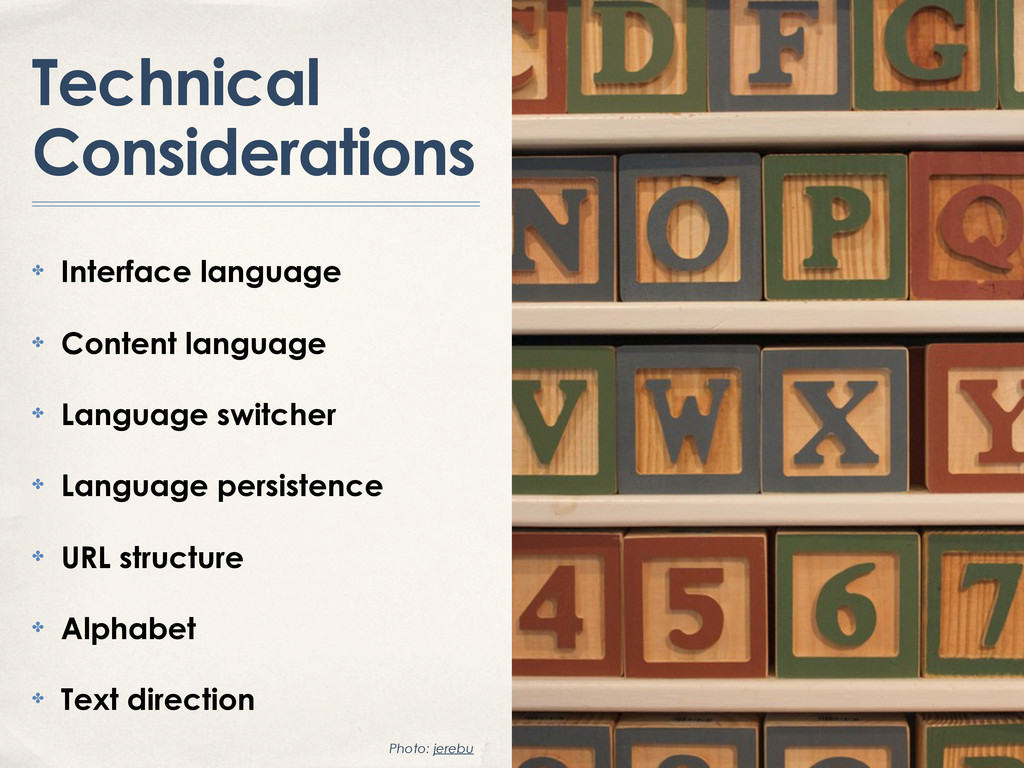 Technical Considerations ✤ Interface language ✤...