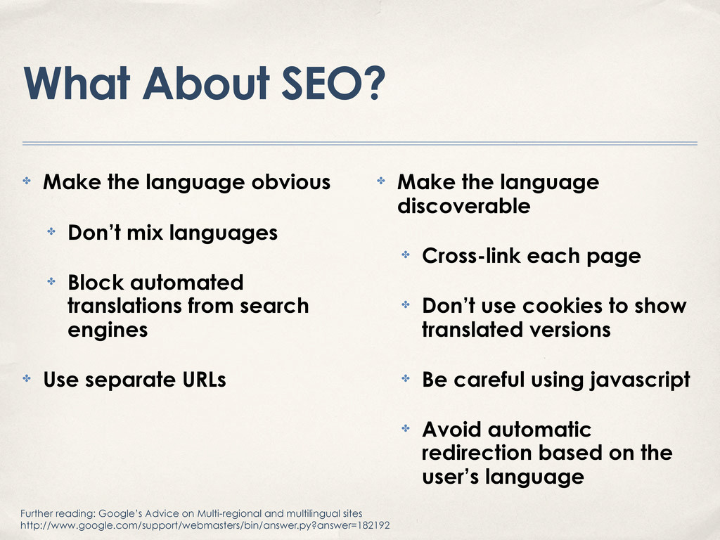 What About SEO? ✤ Make the language obvious ✤ D...