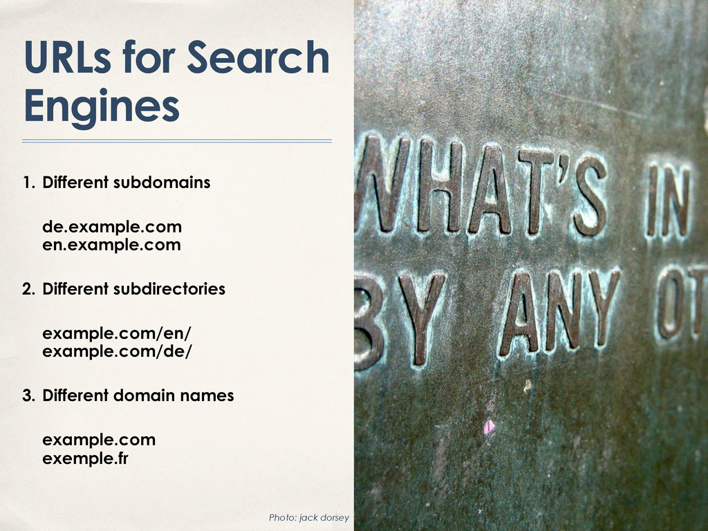 URLs for Search Engines 1. Different subdomains...