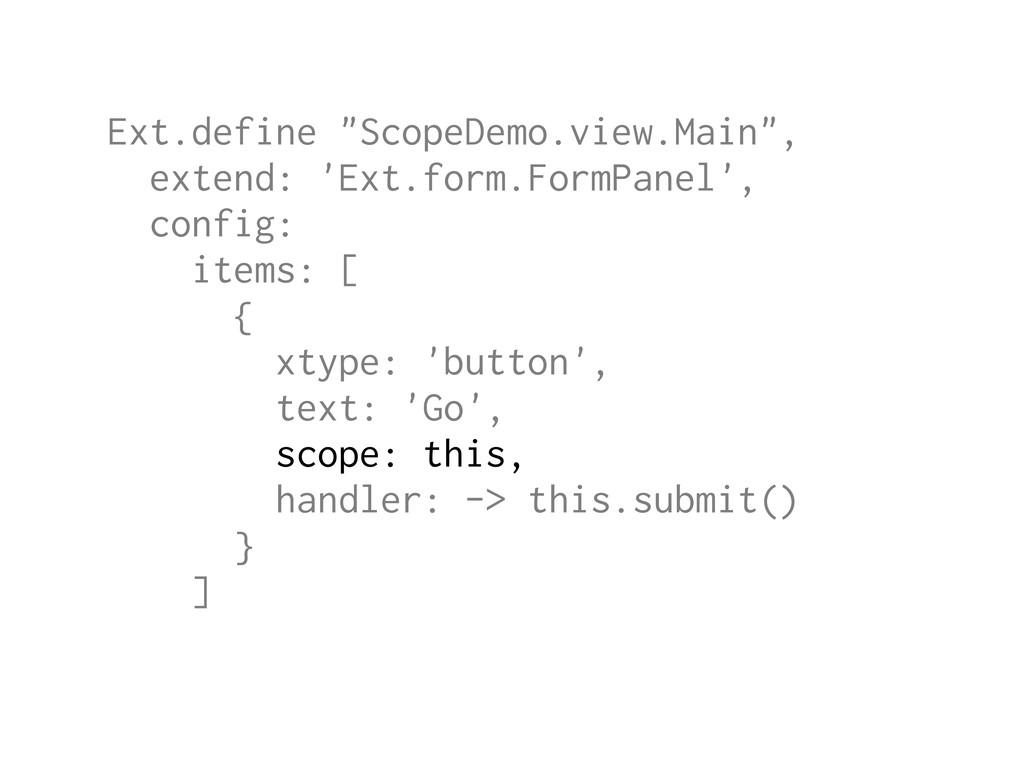 "Ext.define ""ScopeDemo.view.Main"", extend: 'Ext...."