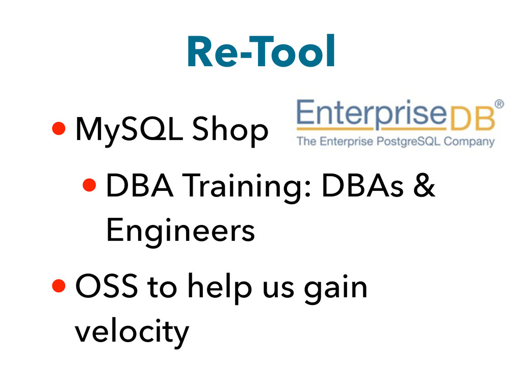 Re-Tool • MySQL Shop • DBA Training: DBAs & Eng...
