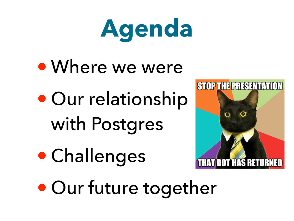Agenda • Where we were • Our relationship with ...