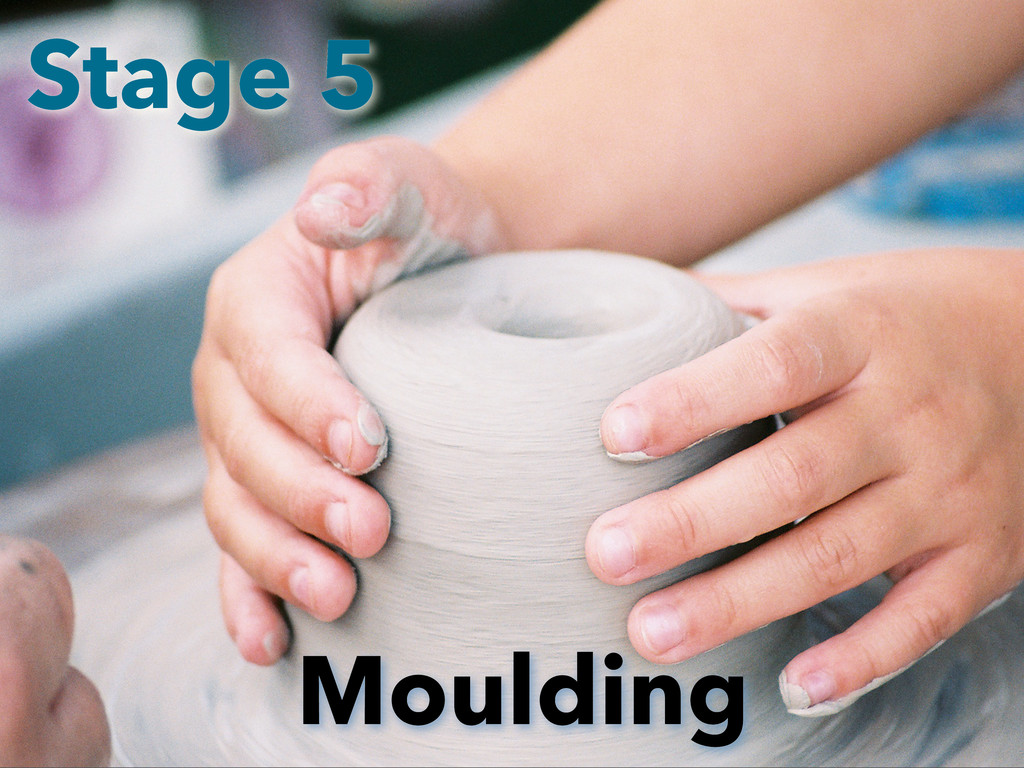 Moulding Stage 5