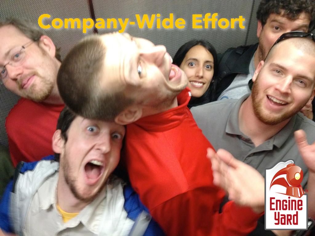 Company-Wide Effort