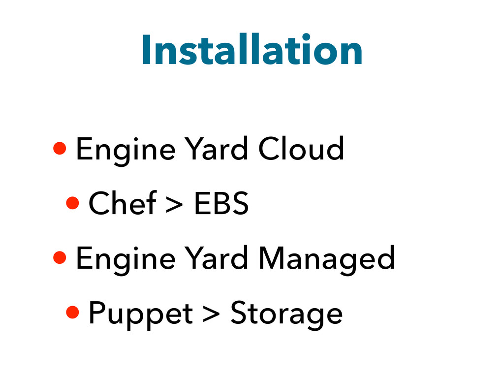 Installation • Engine Yard Cloud • Chef > EBS •...