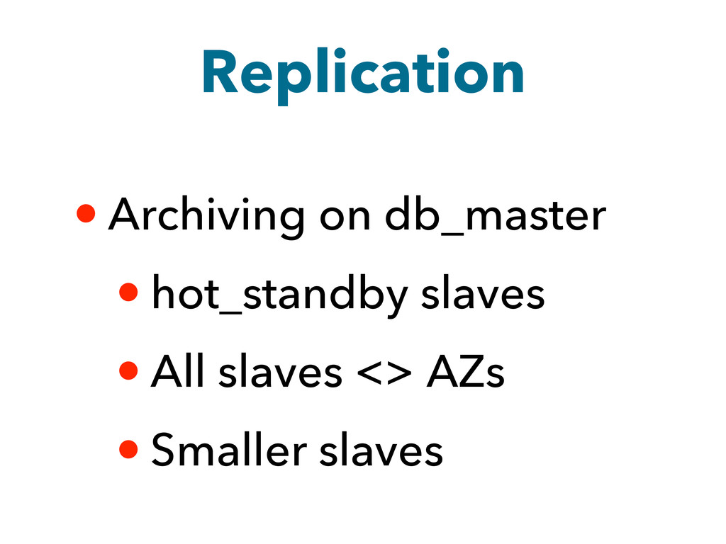 Replication • Archiving on db_master • hot_stan...