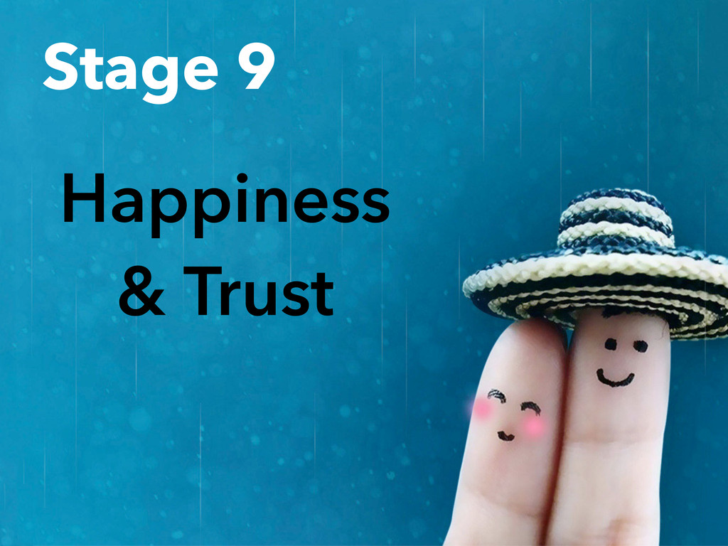 Happiness & Trust Stage 9