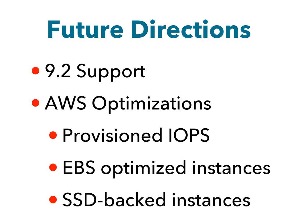 Future Directions • 9.2 Support • AWS Optimizat...