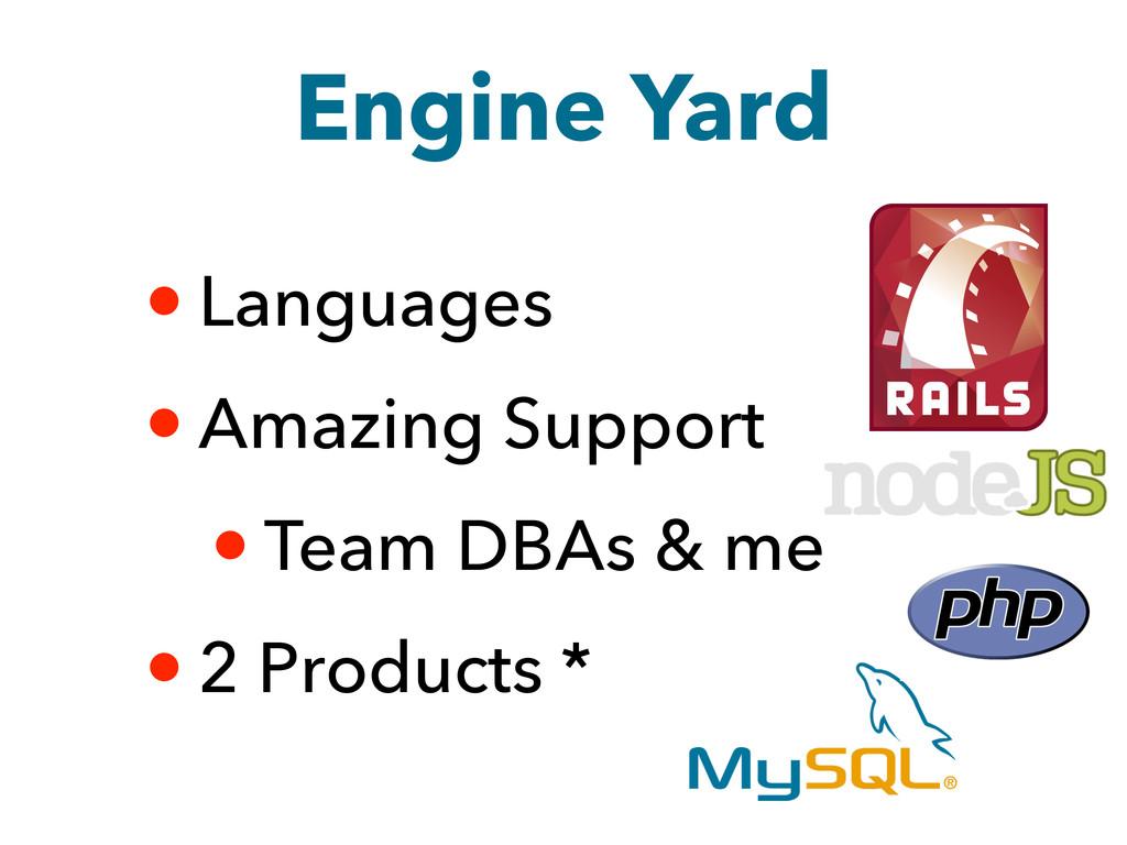 Engine Yard • Languages • Amazing Support • Tea...