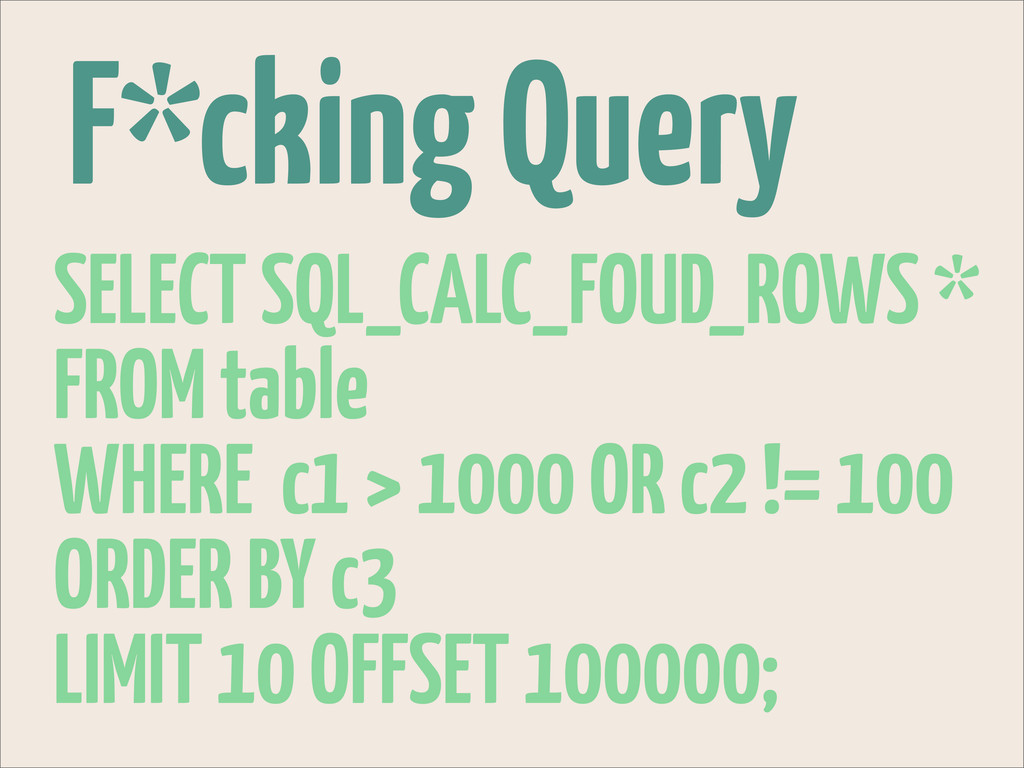 F*cking Query SELECT SQL_CALC_FOUD_ROWS * FROM ...