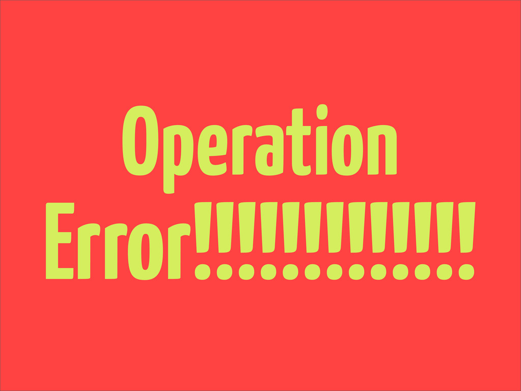 Operation Error!!!!!!!!!!!!!