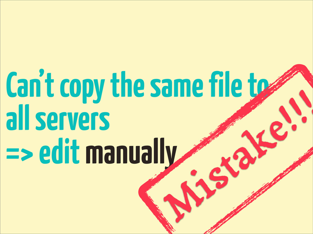 Can't copy the same file to all servers => edit...