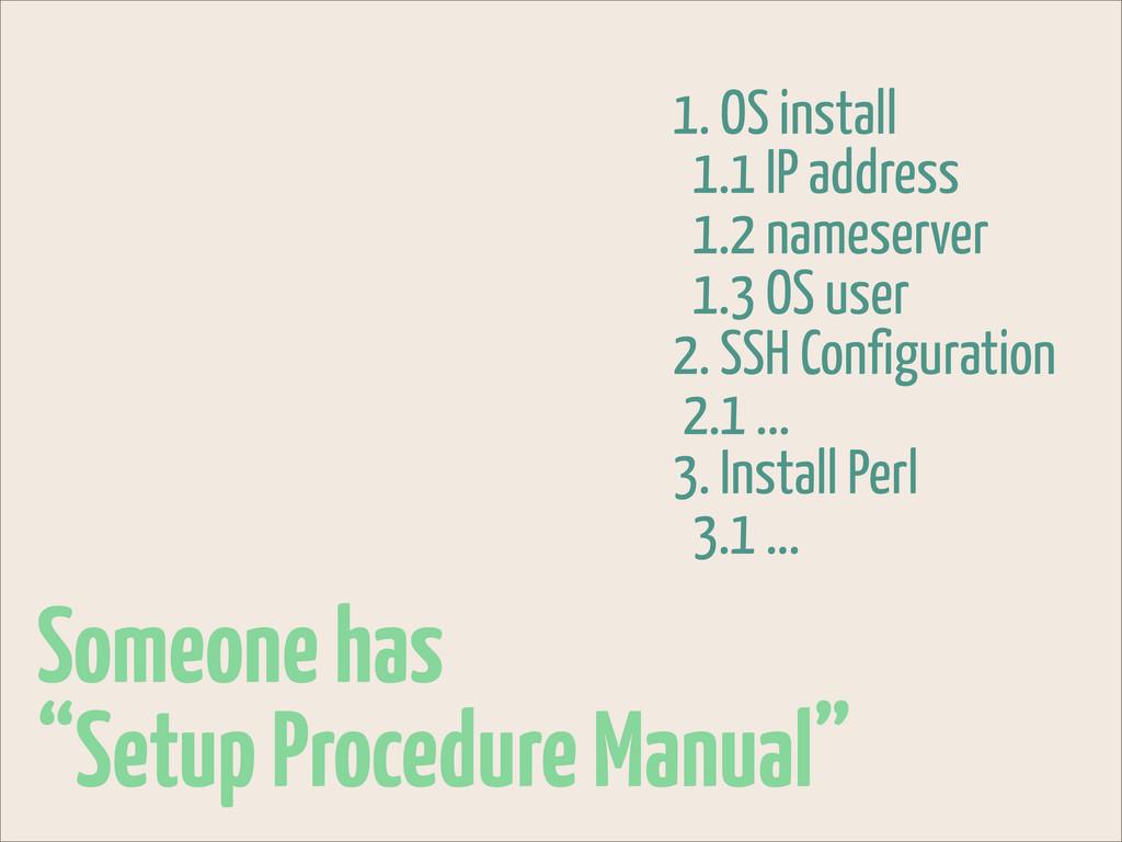 "Someone has ""Setup Procedure Manual"" 1. OS inst..."