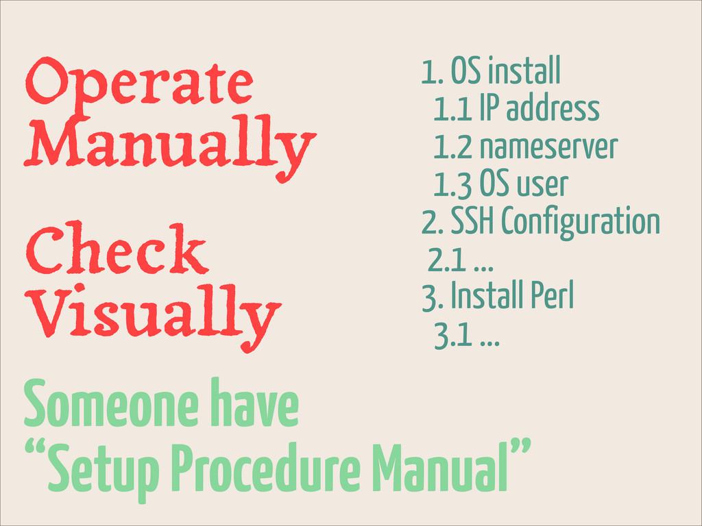 "Someone have ""Setup Procedure Manual"" 1. OS ins..."
