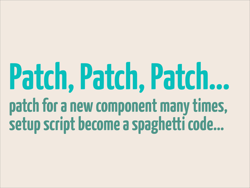 Patch, Patch, Patch... patch for a new componen...