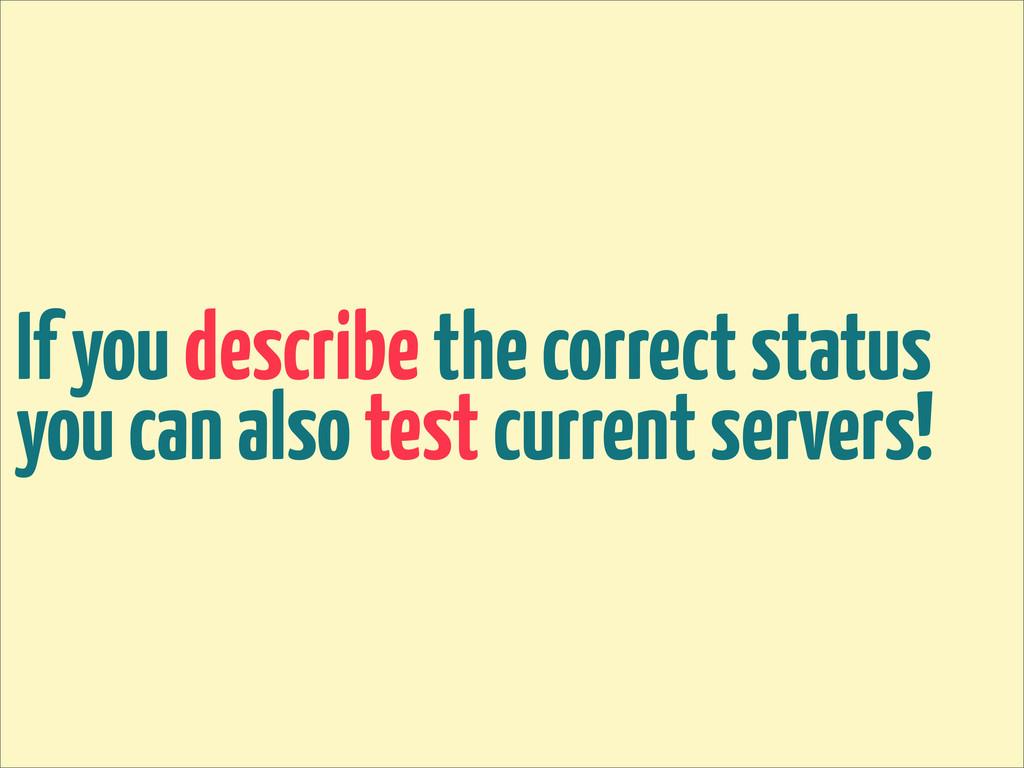 If you describe the correct status you can also...