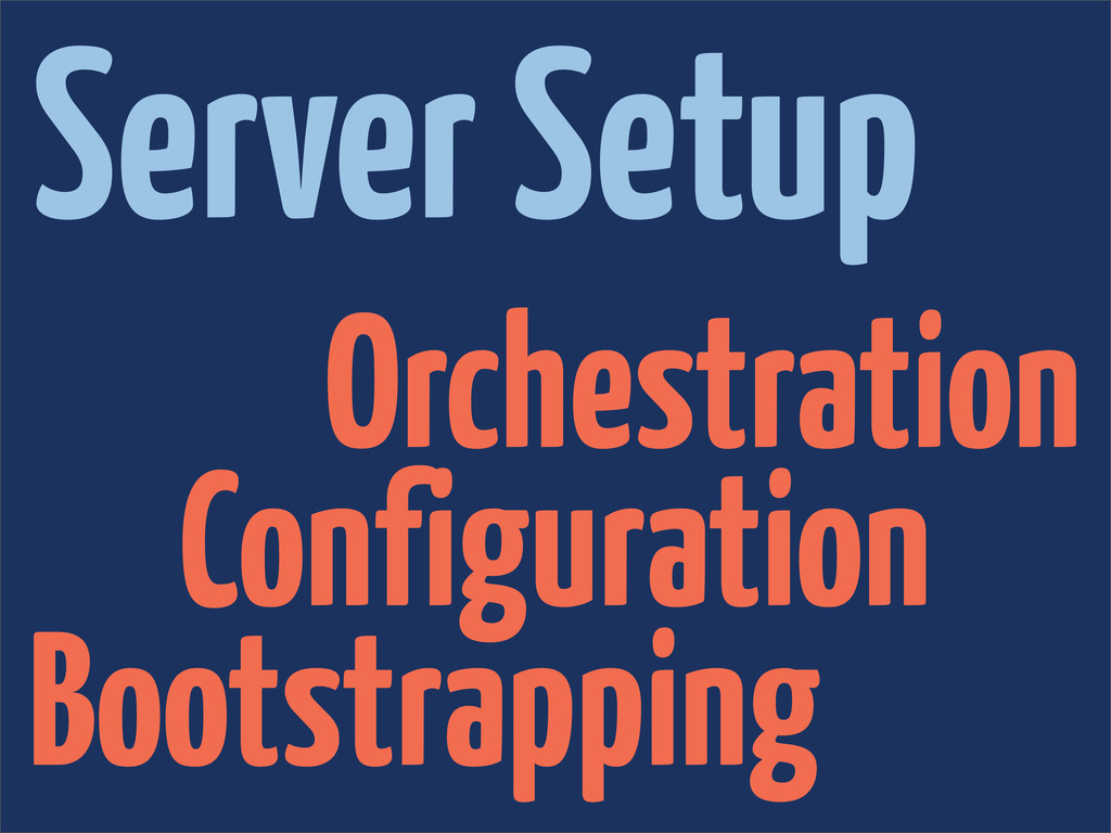 Orchestration Configuration Bootstrapping Serve...