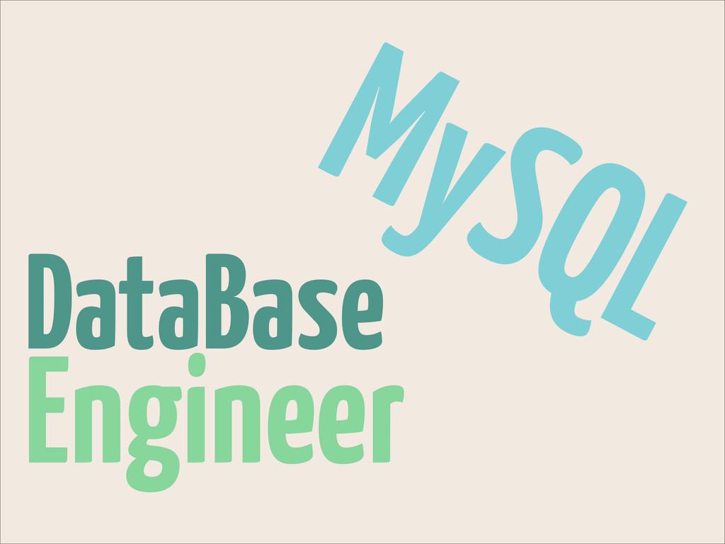 DataBase Engineer MySQL