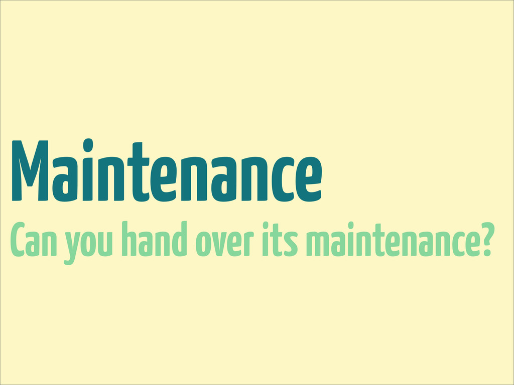 Maintenance Can you hand over its maintenance?