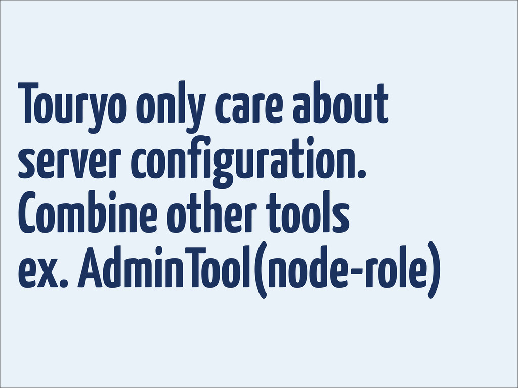 Touryo only care about server configuration. Co...
