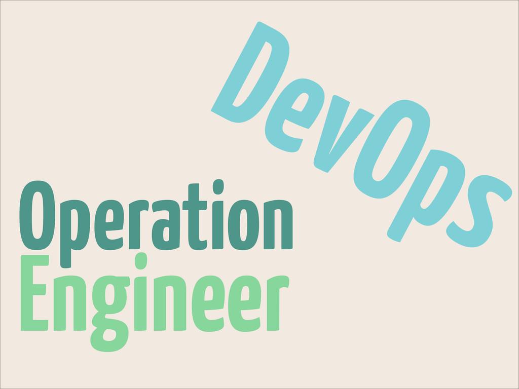 Operation Engineer DevOps