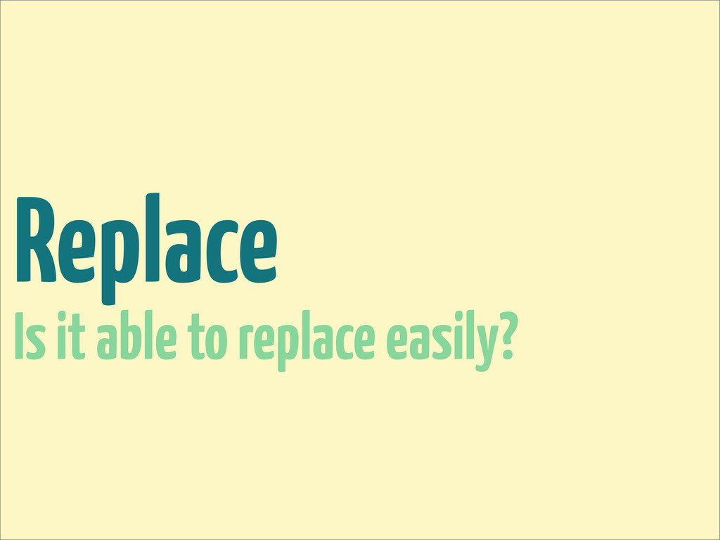Replace Is it able to replace easily?