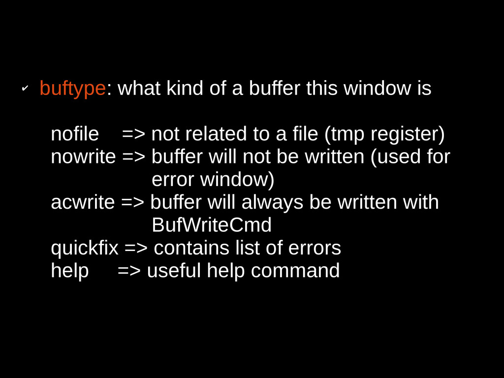 ✔ buftype: what kind of a buffer this window is...