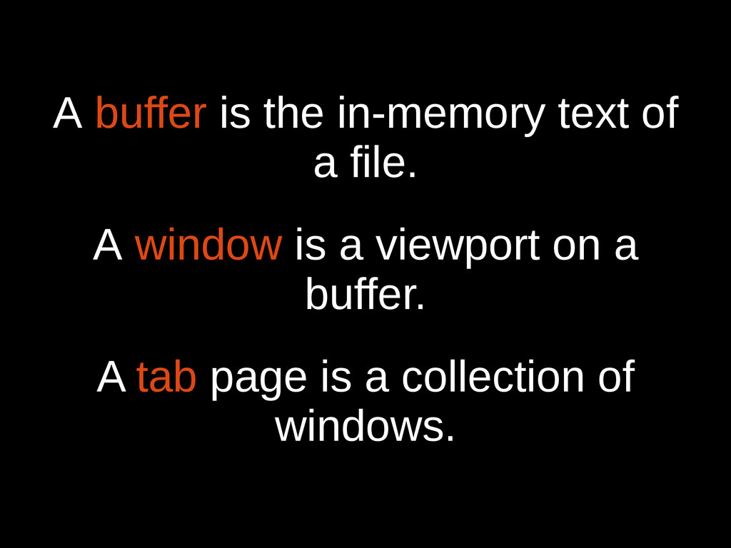 A buffer is the in-memory text of a file. A win...