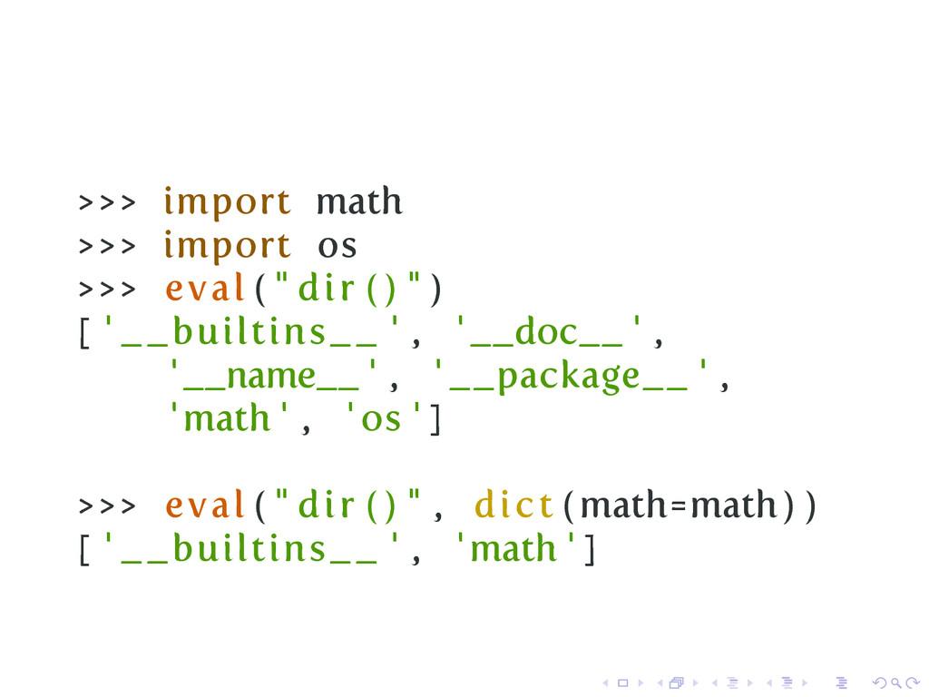 ">>> import math >>> import os >>> eval ( "" dir ..."