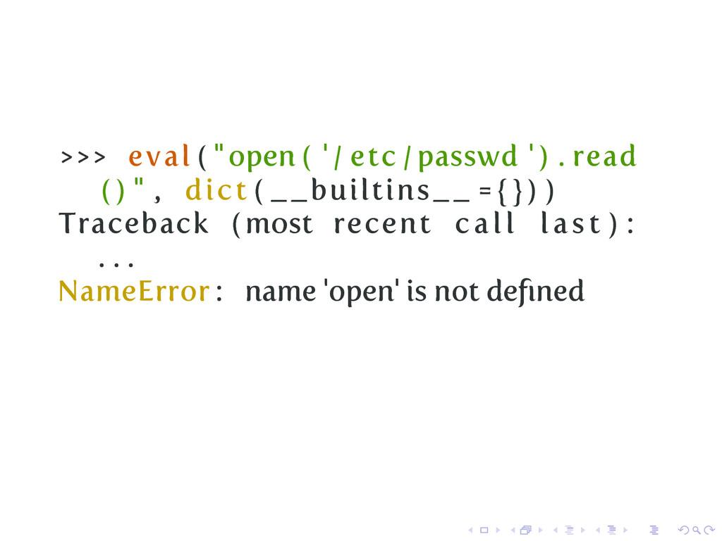 """>>> eval ( """"open ( ' / etc / passwd ' ) . read ..."""