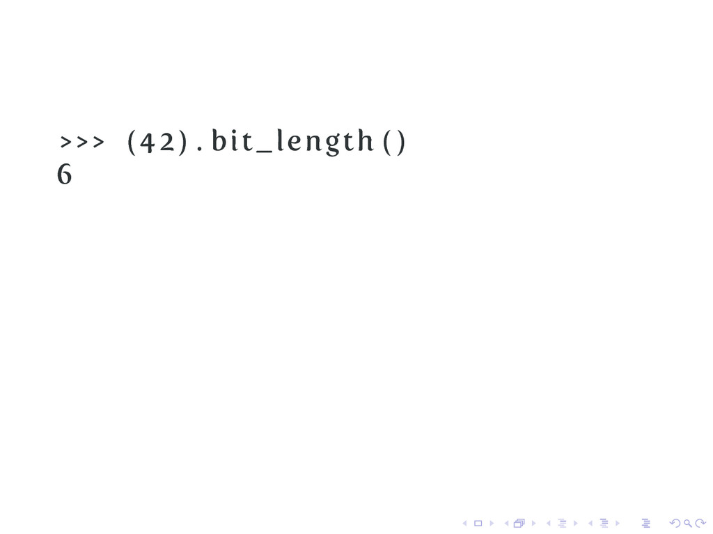 >>> (42) . bit_length ( ) 6