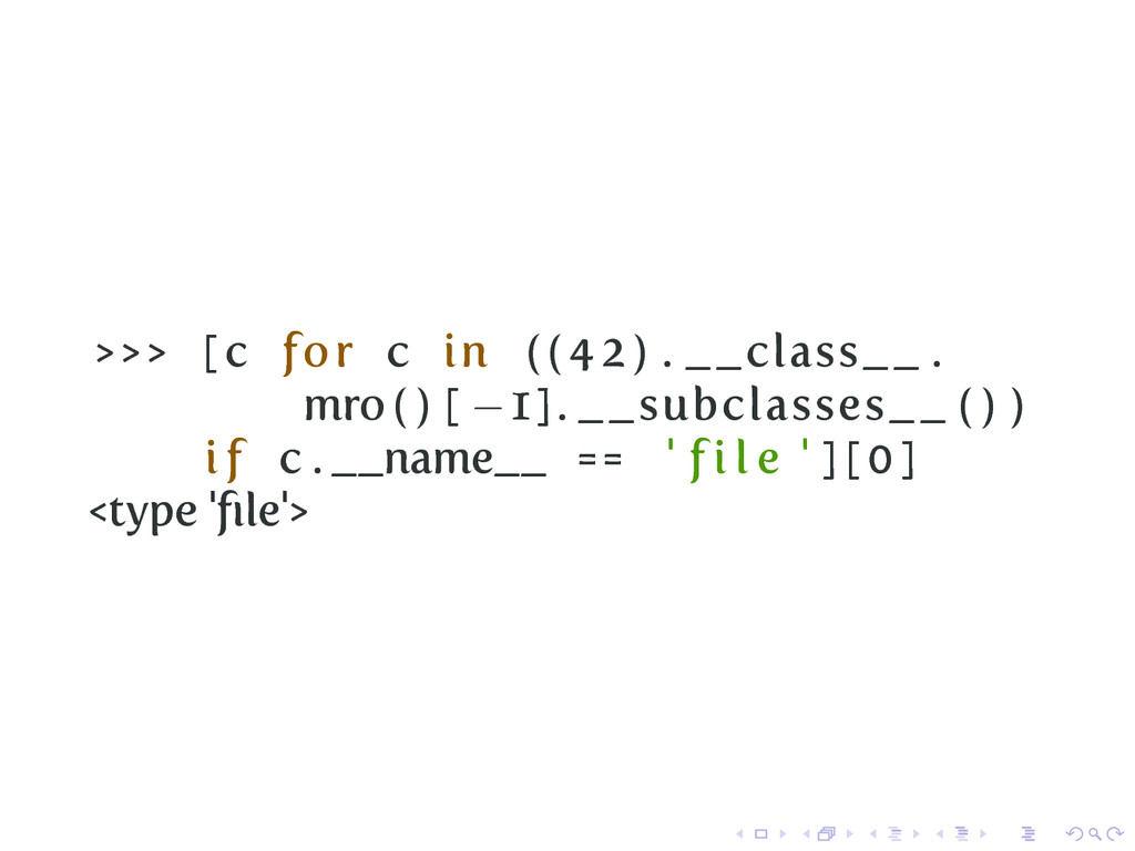>>> [ c for c in ( ( 4 2 ) . __class__ . mro ( ...