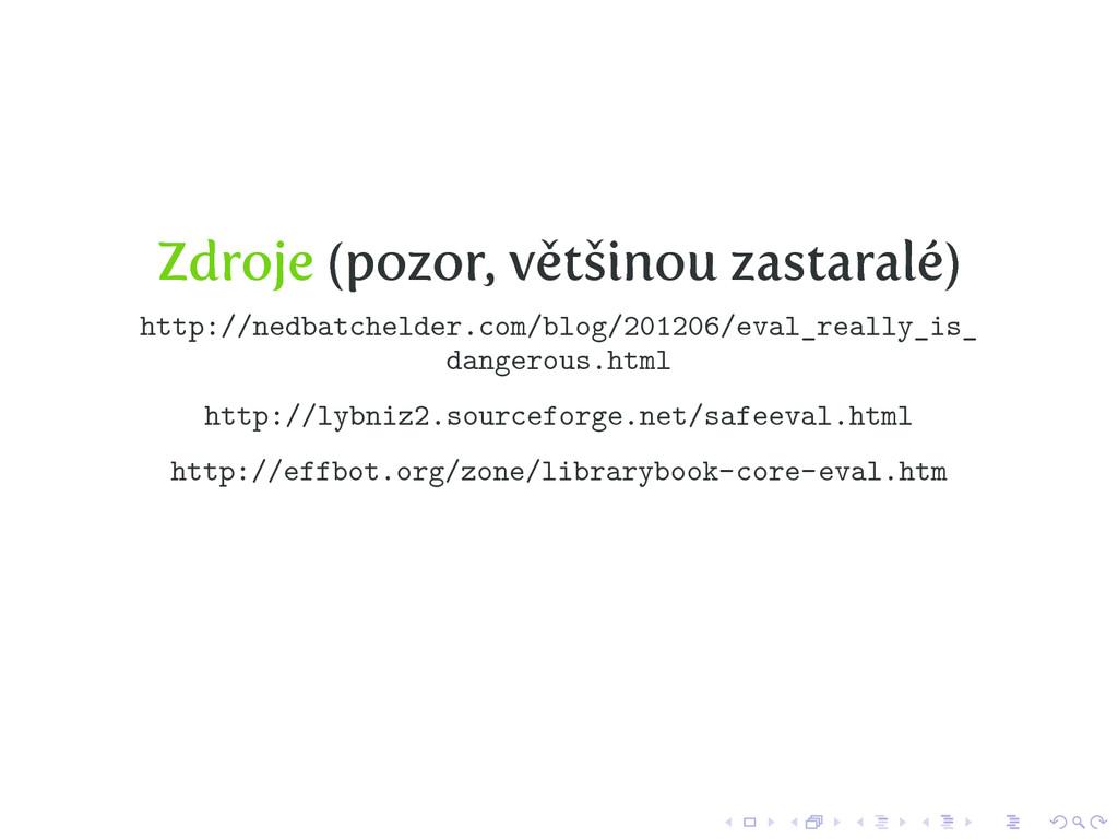 Zdroje (pozor, většinou zastaralé) http://nedba...
