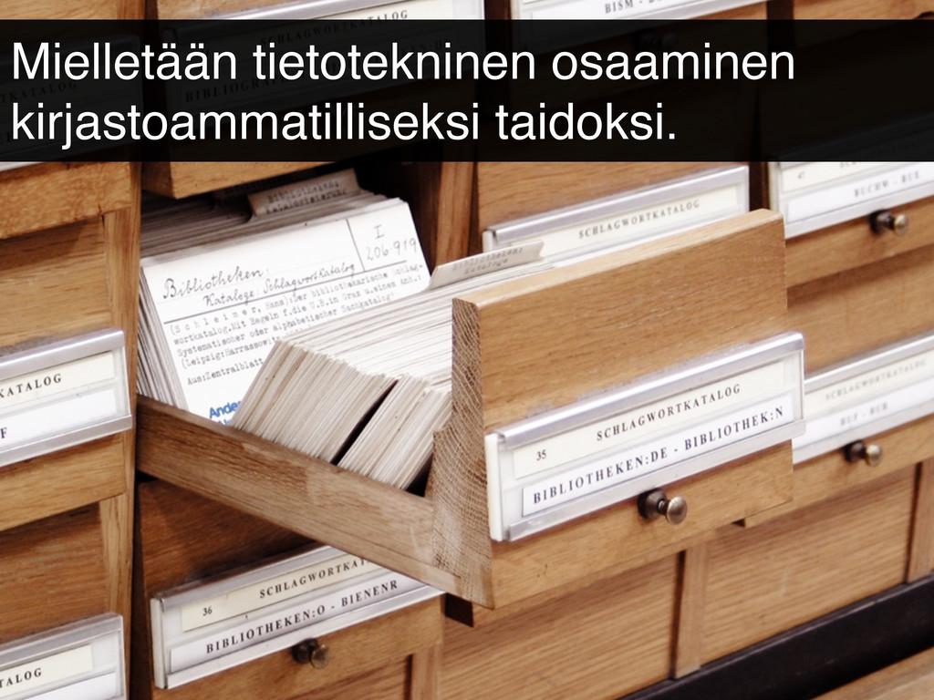 Mielletään tietotekninen osaaminen kirjastoamma...