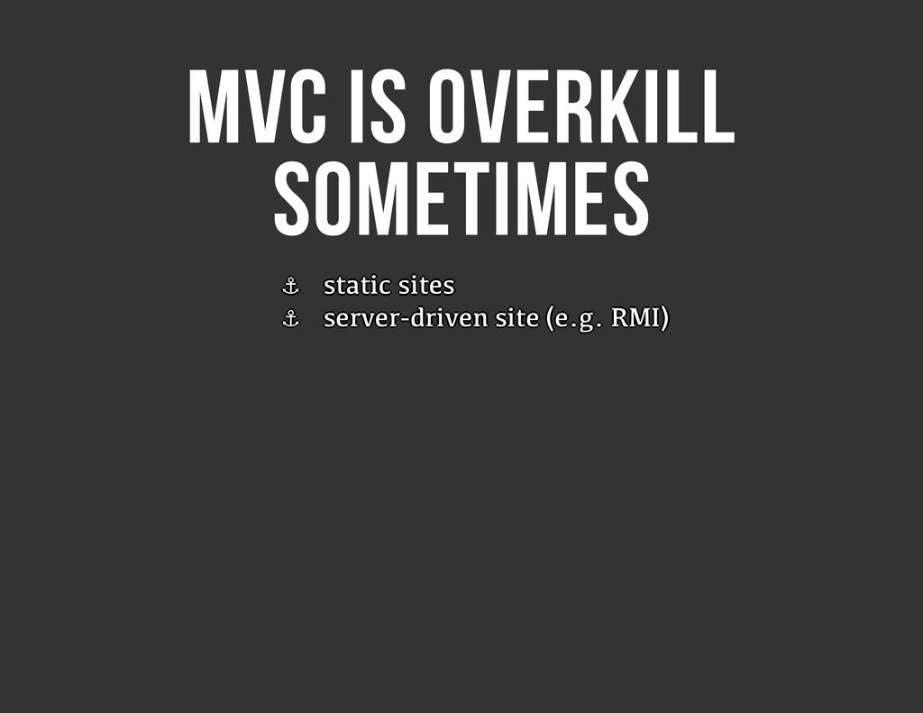 MVC IS OVERKILL SOMETIMES ⚓ ⚓ ⚓ ⚓ ⚓ ⚓ ⚓ ⚓ stati...