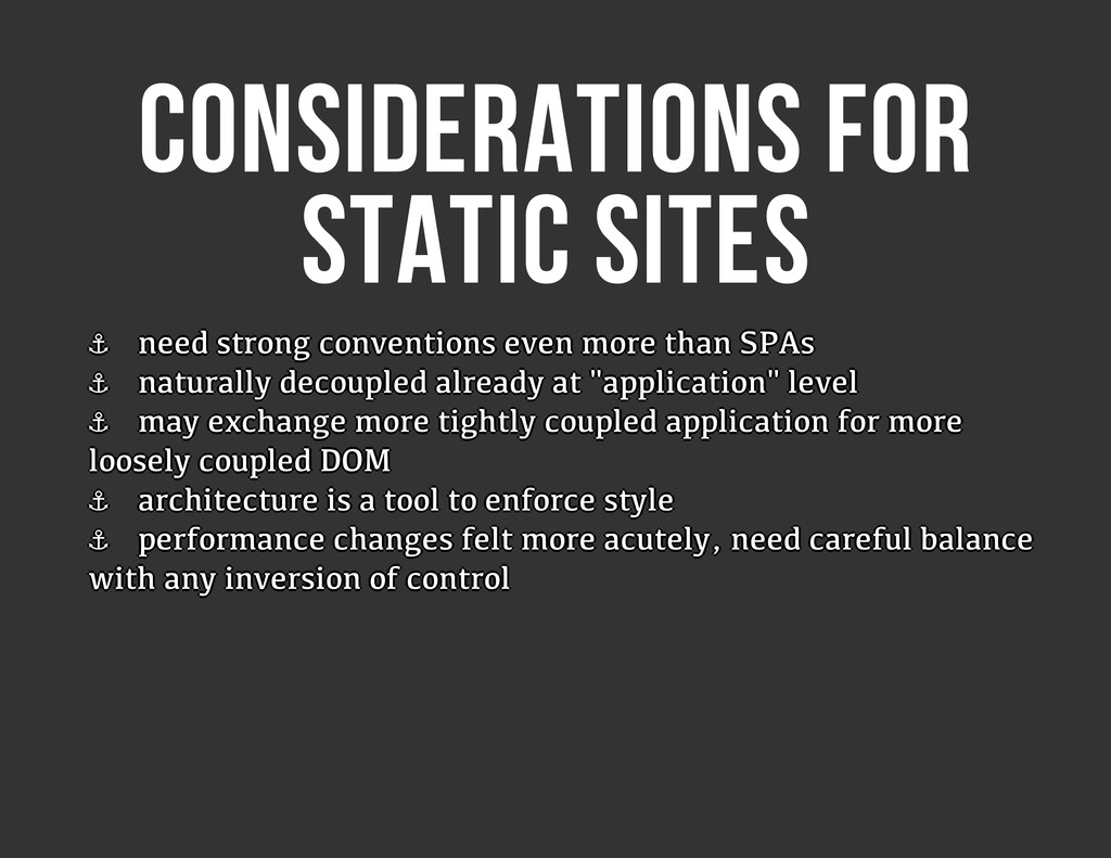 CONSIDERATIONS FOR STATIC SITES ⚓ ⚓ ⚓ ⚓ ⚓ ⚓ ⚓ ⚓...