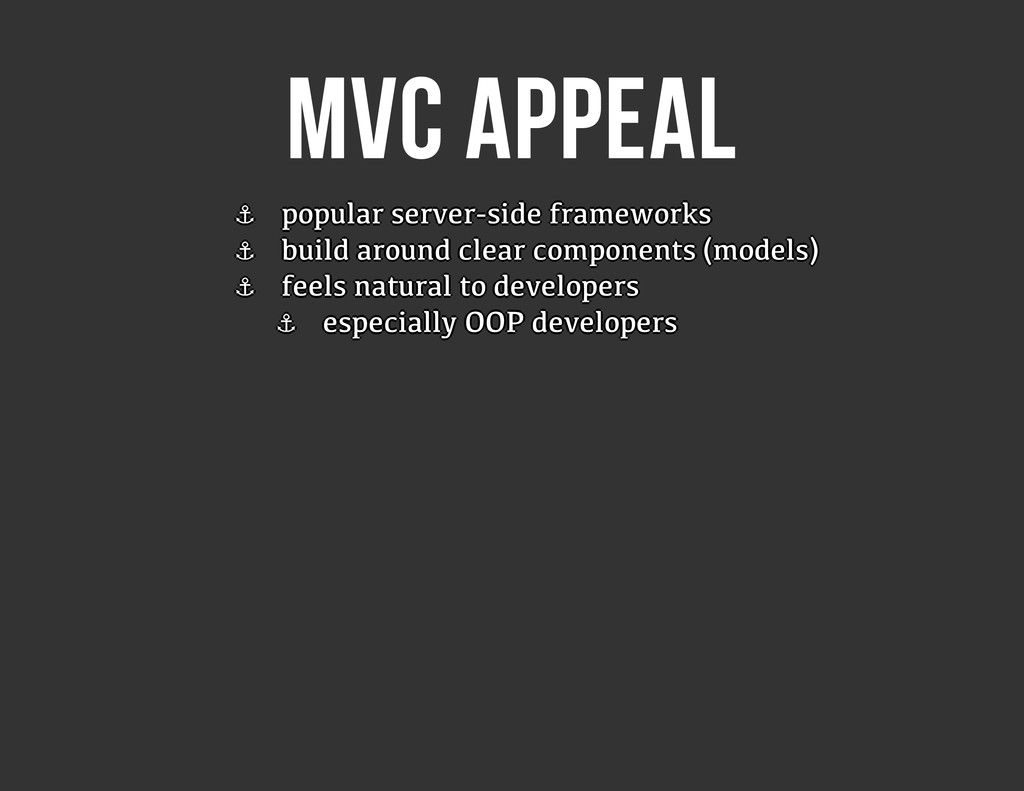MVC APPEAL ⚓ ⚓ ⚓ ⚓ ⚓ ⚓ ⚓ ⚓ popular server-side ...
