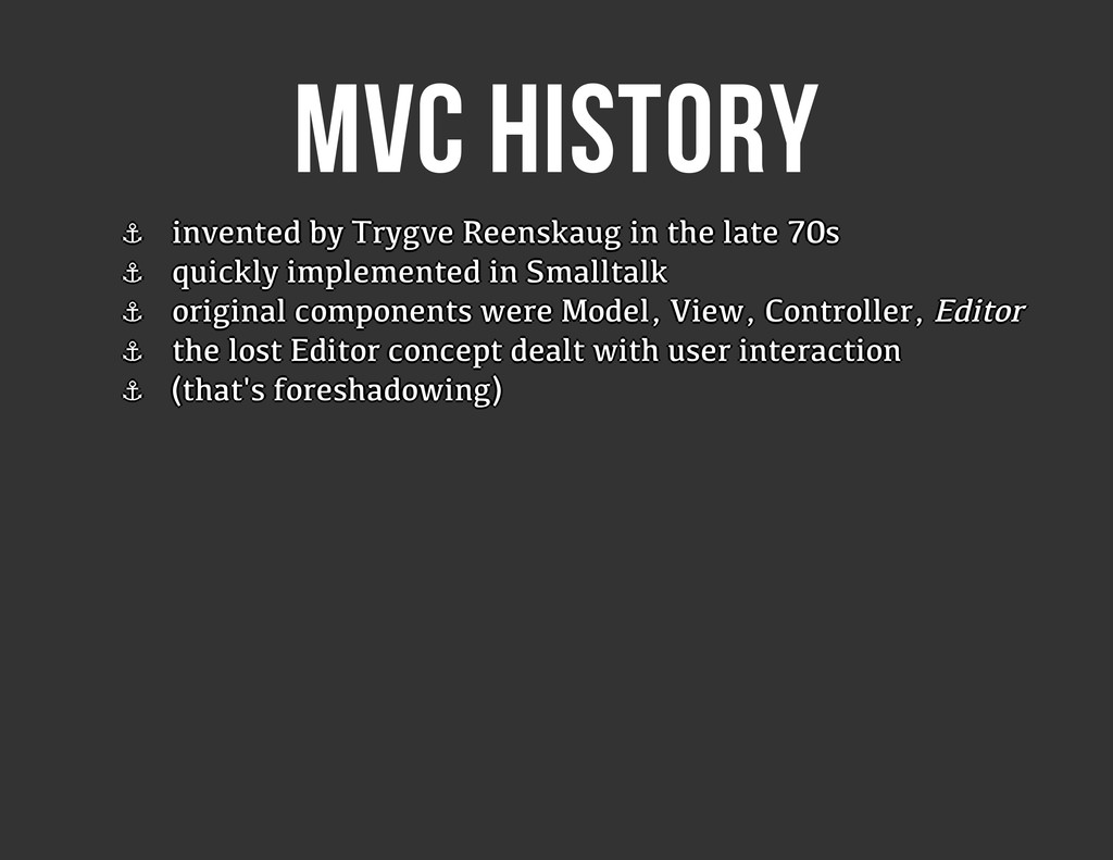MVC HISTORY ⚓ ⚓ ⚓ ⚓ ⚓ ⚓ ⚓ ⚓ invented by Trygve ...