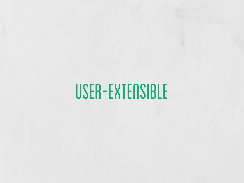 user-extensible