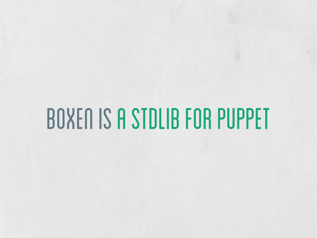 boxen is a stdlib for puppet