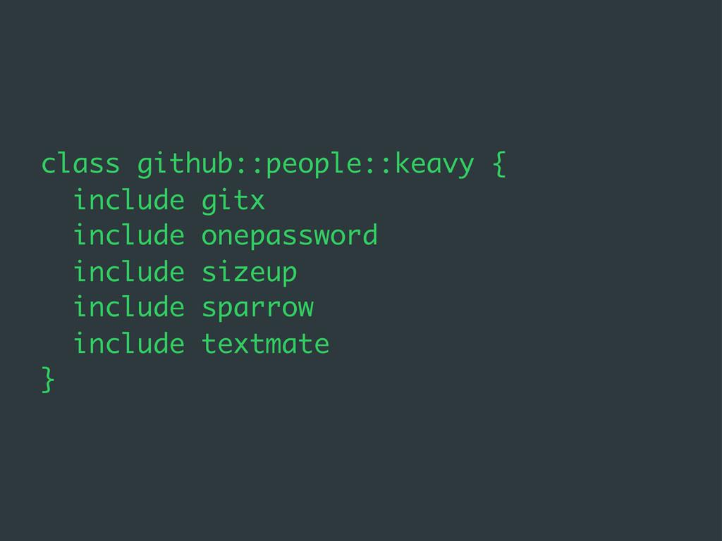 class github::people::keavy { include gitx incl...