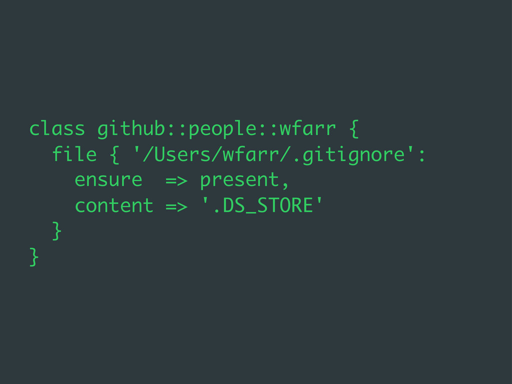 class github::people::wfarr { file { '/Users/wf...