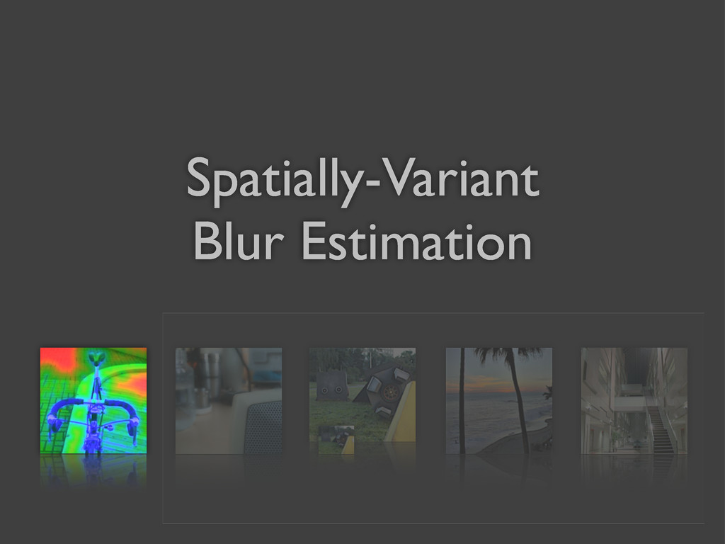 Spatially-Variant Blur Estimation