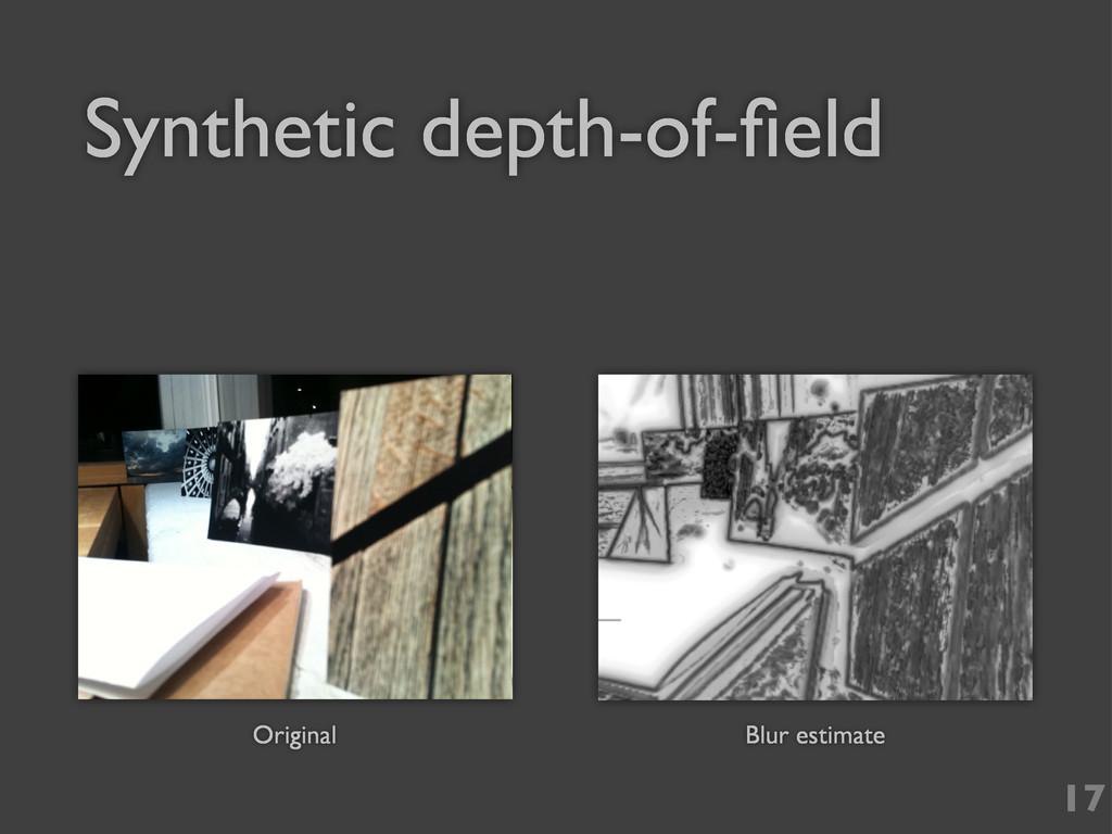 17 Original Blur estimate Synthetic depth-of-fie...