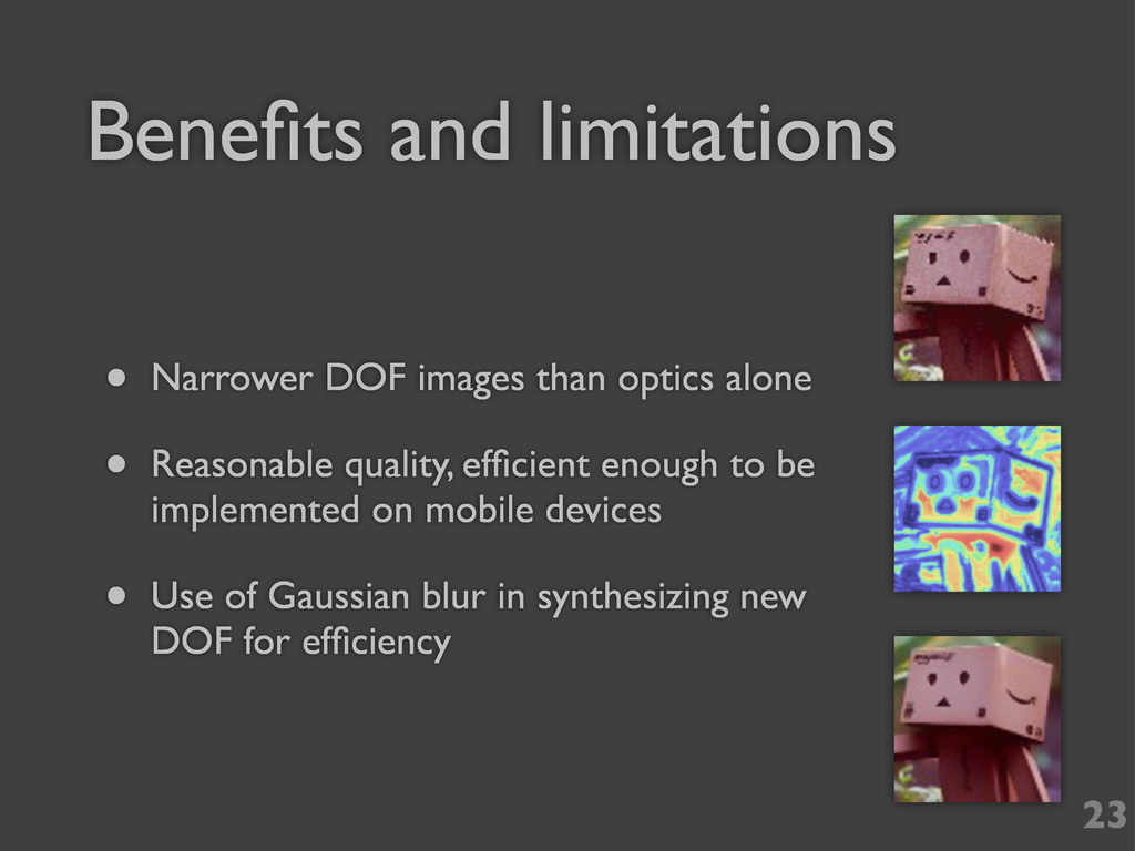 Benefits and limitations 23 • Narrower DOF image...