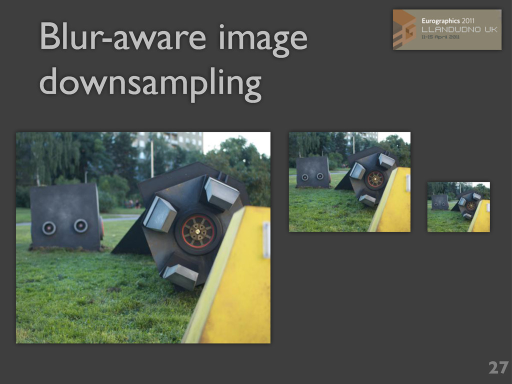 Blur-aware image downsampling 27